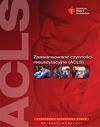 Zaawansowane czynności resuscytacyjne (ACLS) dla personelu medycznego. Podręcznik uczestnika kursu