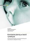 Karmienie piersią w teorii i praktyce. Podręcznik dla doradców i konsultantów laktacyjnych oraz położnych, pielęgniarek i lekarzy